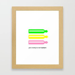 You're wearing too much highlighter Framed Art Print