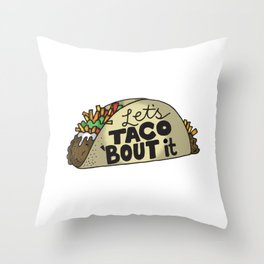 Lets Taco Bout It Throw Pillow