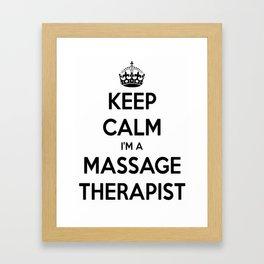 Keep Calm I Am A Massage Therapist Framed Art Print