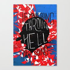 If You' re Going Through Hell, Keep Going (Feat. Flip Rolim) Canvas Print