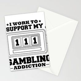 Fun Slot Machine I Work to Support My Gambling Habit Stationery Cards