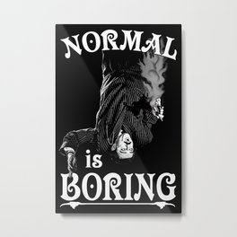 Gomez: Normal is Boring Metal Print