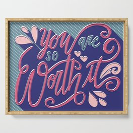 You Are So Worth It - Inspirational and Motivational Lettering Serving Tray