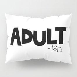 Adult-ish Pillow Sham