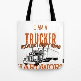 Trucker Hardwork Street Driver Carrier Route Gift Tote Bag