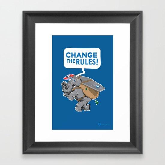 CHANGE The RULES Framed Art Print
