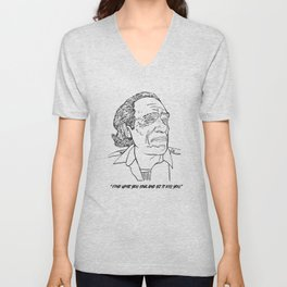 """Charles Bukowski """"Find what you love and let it kill you."""" Unisex V-Neck"""