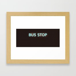 Bus Stop; Cyan Neon Sign on Brick Framed Art Print