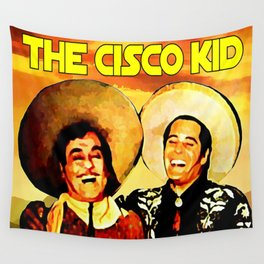 The Cisco Kid Wall Tapestry