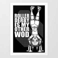 Roller Derby is My Other Wod Crossfit Art Print