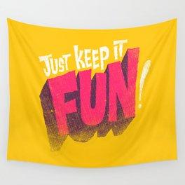 Just Keep it Fun Wall Tapestry