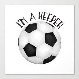 I'm A Keeper! Canvas Print