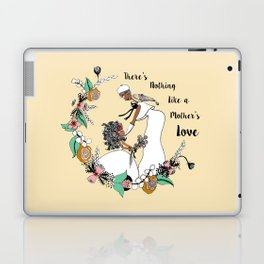 There's nothing like a Mother's Love Laptop & iPad Skin