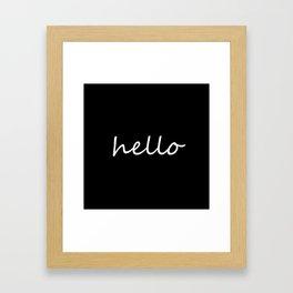 Hello Black & White Framed Art Print