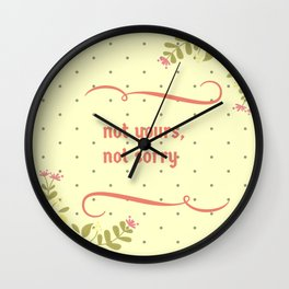 Not yours Wall Clock