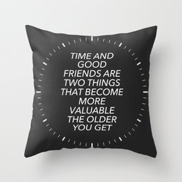 Time And Good Friends Throw Pillow