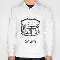 drum Hoodies featuring drum by Isaac Collmer