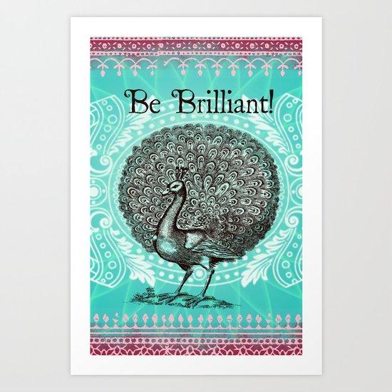 Be Brilliant Art Print