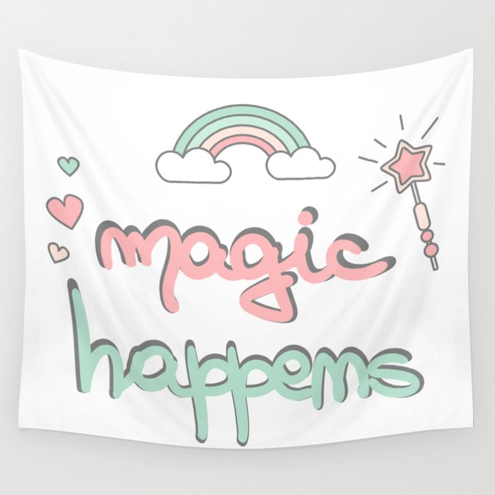 cute hand drawn lettering magic happens with magic wand, rainbow and hearts Wall Tapestry