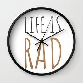 Life is Rad Wall Clock