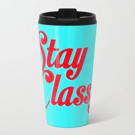 Stay classy. Travel Mug