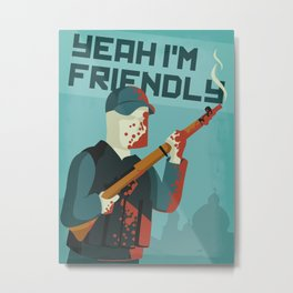 DayZ - Yeah I'm Friendly Metal Print