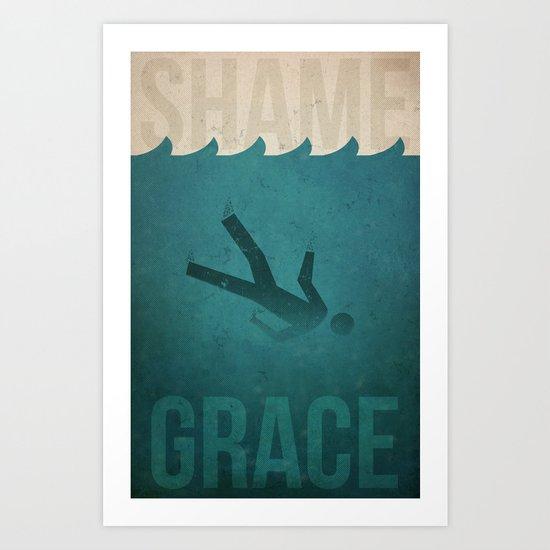 Shame to Grace Art Print