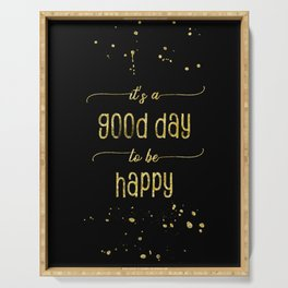 TEXT ART GOLD It is a good day to be happy Serving Tray