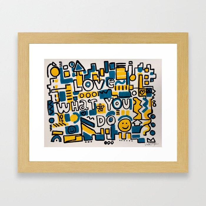 LOVE WHAT YOU DO - ORIGINAL ART PAINTING Poster Framed Art Print