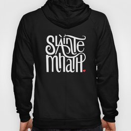 Slainte Mhath on black Hoody