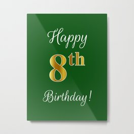 """Elegant """"Happy 8th Birthday!"""" With Faux/Imitation Gold-Inspired Color Pattern Number (on Green) Metal Print"""