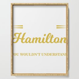 Cute t's A Hamilton Thing, You Wouldn't Understand Serving Tray