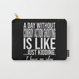 Cowboy Action Shooting funny quote Carry-All Pouch
