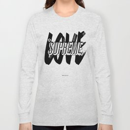 A Love Supreme Long Sleeve T-shirt