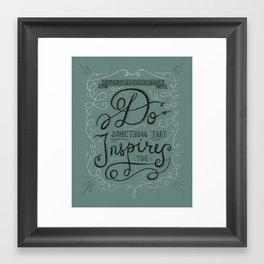 Do Something That Inspires You Framed Art Print