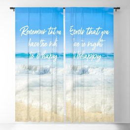 Remember that you have the right to be happy Blackout Curtain