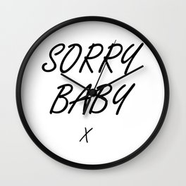Sorry Baby - Villaneve Wall Clock
