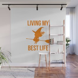 Living My Best Life Inspirational Witch Design Wall Mural