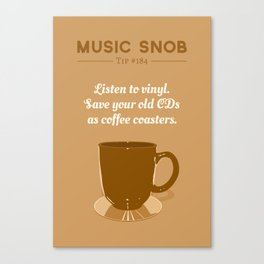 Coffee Coasters — Music Snob Tip #184 Canvas Print