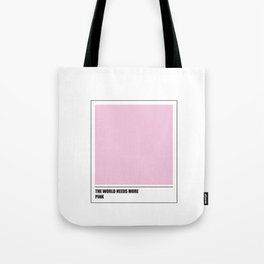 The world needs more pink Tote Bag