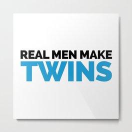 Real Men Make Twins Funny Quote Metal Print