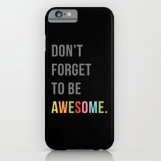 Be Awesome 2 Funny Quote iPhone 6s Slim Case
