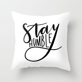 Stay Humble Throw Pillow