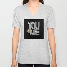 YOU + ME (black background) Unisex V-Neck