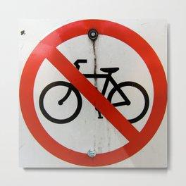 No Bikes Allowed Metal Print