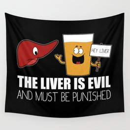 The Liver Is Evil and Must Be Punished Wall Tapestry