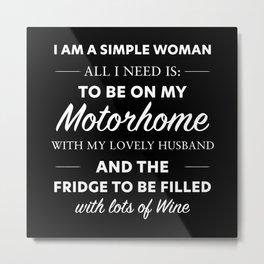 All I need is my Motorhome & Wine | Gift Metal Print
