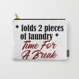 Funny Laundry Lazy Bum Hate Chores Honest Truth Carry-All Pouch