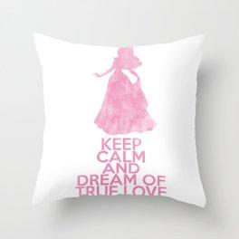 Keep Calm and Dream of True Love Throw Pillow