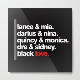 BLACK LOVE. Metal Print